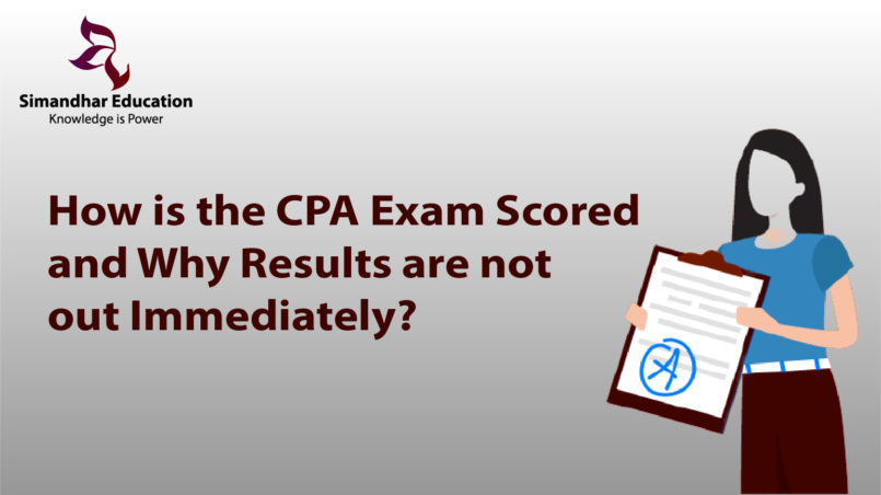 How-is-the-CPA-Exam-Scored-and-Why-Results-are-not-out-Immediately.